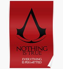 NOTHING IS TRUE...Everything is permitted (Assasin's Creed) Poster