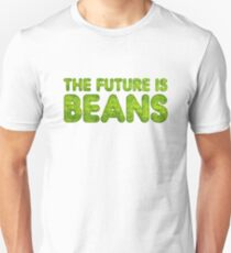 The future is beans Unisex T-Shirt