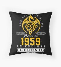 The Legend Is Alive - Born In 1959 Throw Pillow