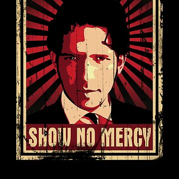 Show No Mercy poster - distressed by livia4liv