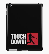Touch down! iPad Case/Skin