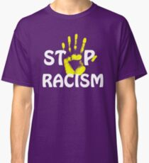 stop racism Classic T-Shirt
