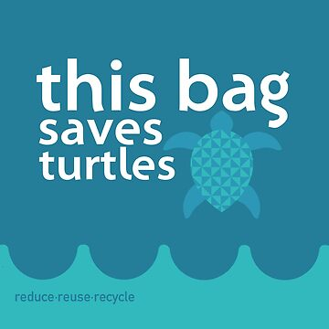 This Bag Saves Turtles by Sailboat88