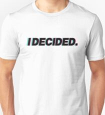 I Decided Unisex T-Shirt
