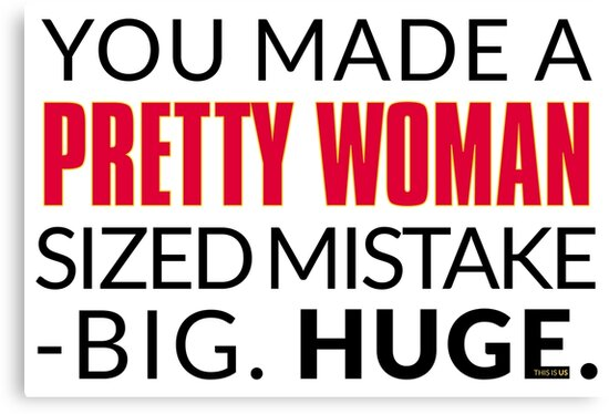 pretty woman sized mistake this is us canvas prints by dcjeff