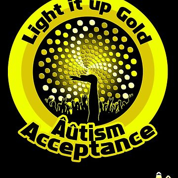 Light it up Gold for Âûtism Acceptance by -Au-