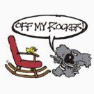 Off My rocker! by wick
