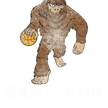 Ramble On Sasquatch Basketball Dribbling Shirt For College and High School by jaybeebrands