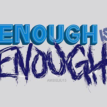 Enough is Enough by ambieliu15