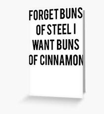 Buns Of Cinnamon Greeting Card