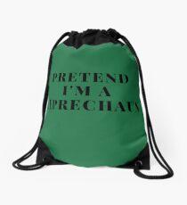 Pretend I'm A Leprechaun I Love Leprechaun Leprechaun Art Print Leprechaun Design Leprechaun Lover Gift Drawstring Bag