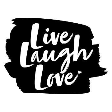 Live, Laugh, Love! by lewi