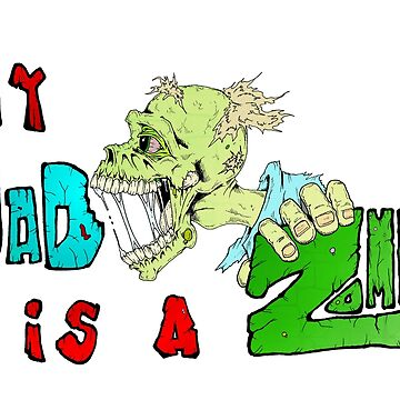 Zombie Fathers day by Skree