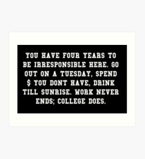 College Quote - College Ends Art Print