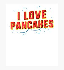 I love pancakes Photographic Print