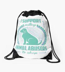 Support putting animal abusers to sleep Drawstring Bag