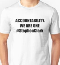 Stephon Clark #StephonClark Shirt Accountability We are one Sacramento Kings We must unite Unisex T-Shirt