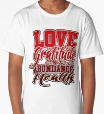 Love Gratitude Abundance Health Long T-Shirt