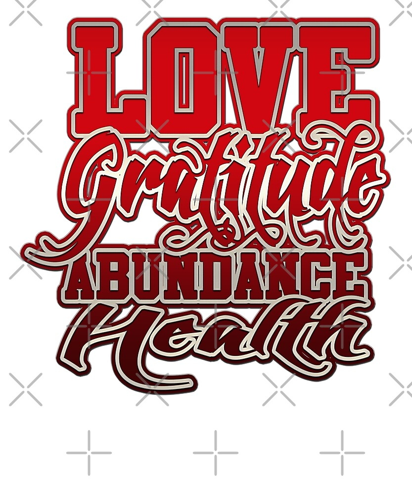 Love Gratitude Abundance Health by Energetic-Mind