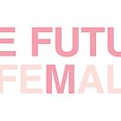 The Future is Me, The Future is Female by missamberw