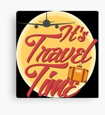 It's travel time! Canvas Print