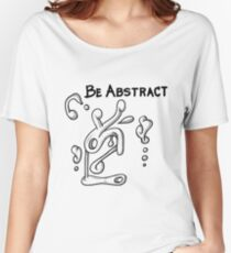 Be Abstract Women's Relaxed Fit T-Shirt