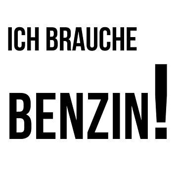 Ich Brauche Benzin! by mrchris
