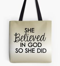 SHE believed in GOD Tote Bag