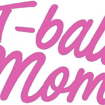 t ball mom, funny shirt for mom by linda00007
