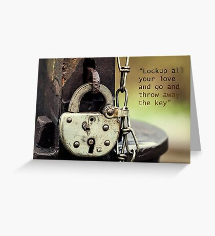 Lockup all your Love Greeting Card