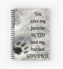 You were my favorite hello and my hardest goodbye Spiral Notebook