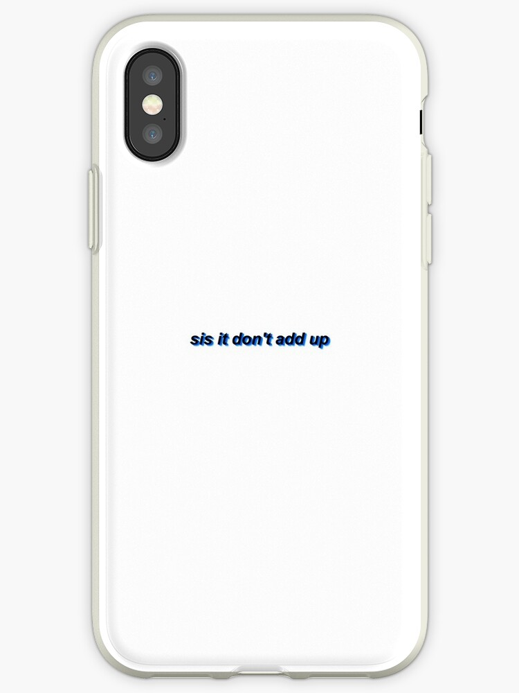 best loved 49a7c ae861 'sis it don't add up' iPhone Case by avery wagner
