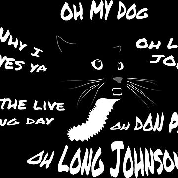 Oh Long Johnson Cat by FlyNebula