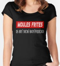 Moules Frites Cuisine Lover Tshirt - Moules Frites Is My New Boyfriend Women's Fitted Scoop T-Shirt