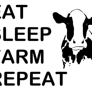 Eat Sleep Farm Repeat - Farmers Life T Shirt and Hoodie by deadcwtchy
