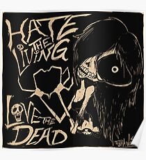 Hate The Living, Love The Dead Poster