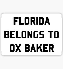 Florida Belongs To Ox Baker Sticker