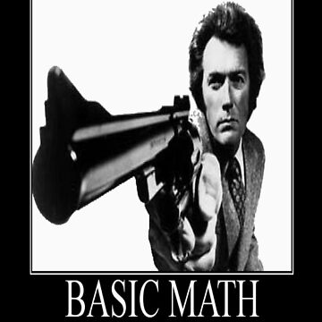 Clint Eastwood: Basic Math by DaHeathen