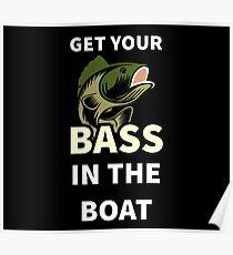 Erhalten Sie Ihren Bass im lustigen Hemd des Bootes Poster