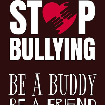 Not Bully T Shirt & Stand Up Shirts. Stop Bullying T-Shirt Be A Friend Teachers & Students Tee by IATV