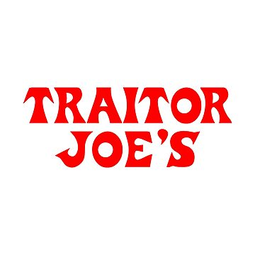 Traitor Joe's by downbubble17