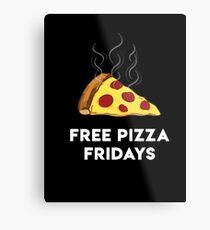 Free Pizza Fridays (White Text) Metal Print