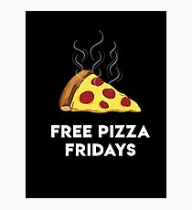 Free Pizza Fridays (White Text) Photographic Print