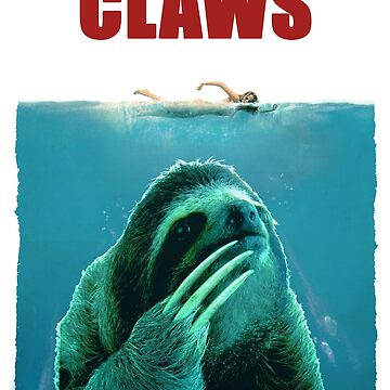 Awesome Sloth Claws Jaws Poster Parody  by PopArtdom