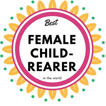 Best Mom - Female Childrearer Mother's Day by Hazlo
