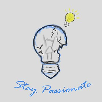 Stay Passionate by Jaycup