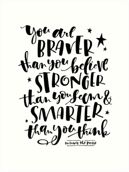 You Are Braver Than You Believe Hand Lettered Quote Art Prints By
