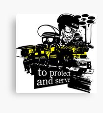to Protect and Serve, right? Canvas Print