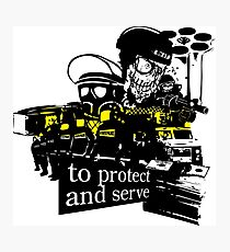 to Protect and Serve, right? Photographic Print