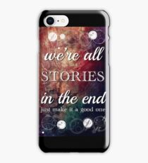 We're All Stories In The End iPhone Case/Skin